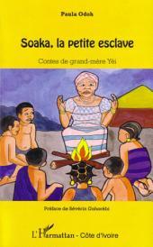 Soaka, la petite esclave: Contes de grand-mère Yéi