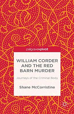 William Corder and the Red Barn Murder PDF