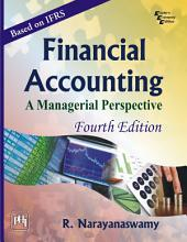 FINANCIAL ACCOUNTING: A MANAGERIAL PERSPECTIVE, Edition 4