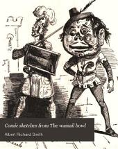 Comic sketches from The wassail bowl