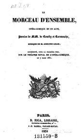 Le morceau d'ensemble, opera-comique en 1 acte