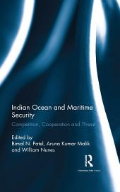 Indian Ocean and Maritime Security: Competition, Cooperation and Threat