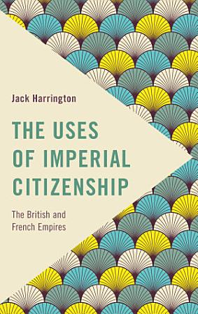 The Uses of Imperial Citizenship PDF