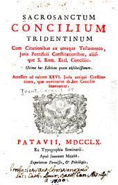 Sacrosanctum Concilium tridentinum cum citationivus ex utroque testamento: juris pontificii constitutionibus ...