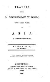 Travels from St. Petersburgh in Russia, to Various Parts of Asia: Illustrated with Maps
