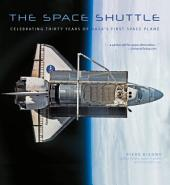 The Space Shuttle: Celebrating Thirty Years of NASA's First Space Plane
