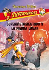 Supermetomentodo y la piedra lunar: Superhéroes 9