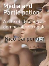 Media and Participation: A Site of Ideological-democratic Struggle