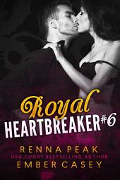 Royal Heartbreaker #6