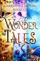 The Wonder Tales  Books 1 3 PDF