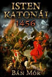 Isten katonái - 1456