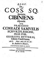 De Coss. Sq. speciatim Cibiniens disp