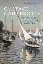 Gustave Caillebotte as Worker, Collector, Painter