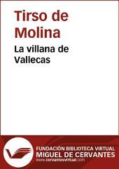 La villana de Vallecas: comedia famosa