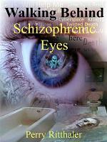 Walking Behind Schizophrenic Eyes PDF