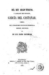 Del rey abajo ninguno y labrador más honrado, García del Castañar: comedia