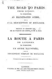 The Road to Paris from London, Viâ Folkestone, an Illustrated Guide; with a Full Description of Boulogne. The Illustrations and Addenda by W. H. Prior. (La Route À Paris de Londres, Etc.) Eng. & Fr
