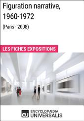 Figuration narrative, 1960-1972 (Paris - 2008): Les Fiches Exposition d'Universalis