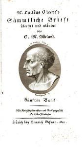 M. Tullius Cicero's Sämmtliche Briefe: Band 5