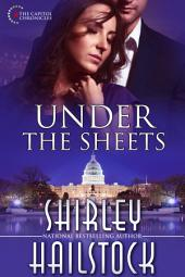 Under the Sheets (Capitol Chronicles - Book 1): Previously Published as Whispers of Love