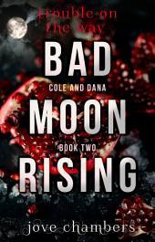Bad Moon Rising: Alpha Werewolf Romantic Thriller