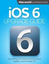 iOS 6 Upgrade Guide (Macworld Superguides)