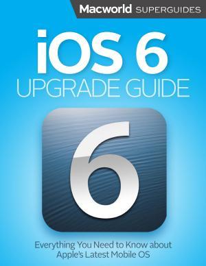 iOS 6 Upgrade Guide  Macworld Superguides