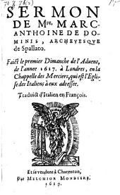 Sermon ... faict le premier dimanche de l'advent 1617 a Londres; trad. d'italien en francois