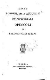 Delle Rondini, Delle Anguille De' Pipistrelli Opuscoli Di Lazzaro Spallanzani