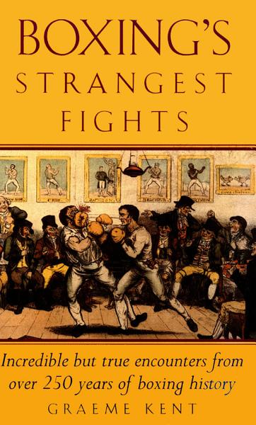 Boxing's Strangest Fights Pdf Book