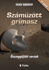 Száműzött grimasz: Összegyűjtött versek II. kötet