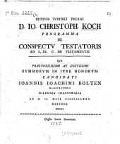 Ordinis iuridici decani D. Jo. Christoph Koch programma de conspecto testatoris ad L. IX. C. de testamentis quo ... Joannis Joachimi Bolten ... solemnia inauguralia ... habenda indicit