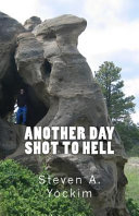 Another Day Shot to Hell