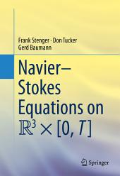 Navier–Stokes Equations on R3 × [0, T]