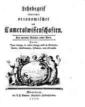 Lehrbegrif sämtlicher oeconomischer- und Cameralwissenschaften: Band 2,Ausgabe 1