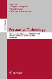 Persuasive Technology: 13th International Conference, PERSUASIVE 2018, Waterloo, ON, Canada, April 18-19, 2018, Proceedings