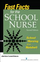 Fast Facts for the School Nurse  Second Edition PDF