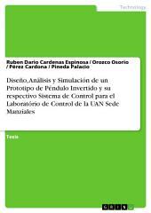 Diseño, Análisis y Simulación de un Prototipo de Péndulo Invertido y su respectivo Sistema de Control para el Laboratório de Control de la UAN Sede Manziales