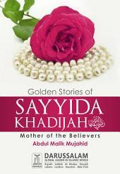 Golden Stories of Sayyida Khadijah (R.A)