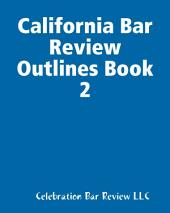 California Bar Review Outlines: Book 2