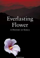 Everlasting Flower: A History of Korea