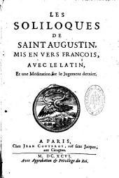 Les soliloques de Saint Augustin, mis en vers françois avec le latin et une méditation sur le jugement dernier