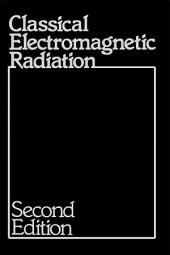 Classical Electromagnetic Radiation: Edition 2