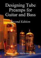 Designing Valve Preamps for Guitar and Bass  Second Edition PDF