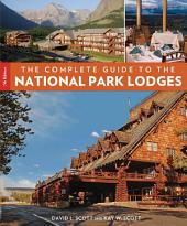Complete Guide to the National Park Lodges: Edition 7