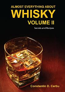 Almost Everything About Whisky Volume II Book