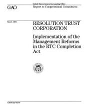 Resolution Trust Corporation: Implementation of the Management Reforms in the RTC Completion Act