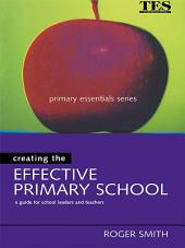 Creating the Effective Primary School