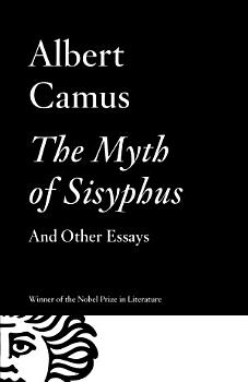 The Myth of Sisyphus And Other Essays PDF