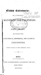 Clavis Calendaria; Or, A Compendious Analysis of the Calendar